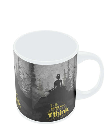 Mugs | The Mind is Everything Lord Buddha Quote Mug Online India