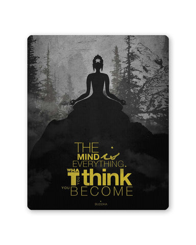 PosterGuy | The Mind is Everything Lord Buddha Quote Mouse Pad 1483656016 Online India