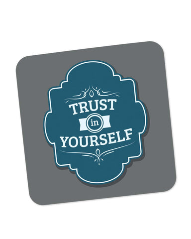Coasters | Trust In yourself Motivational Quote Coaster 1483706029 Online India | PosterGuy.in