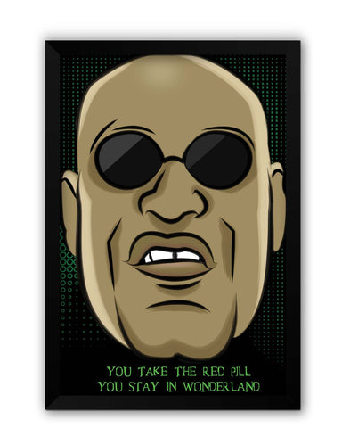 Framed Posters | You Take The Red Pill Quote | Morpheus Matrix Fan Art Laminated Framed Poster Online India