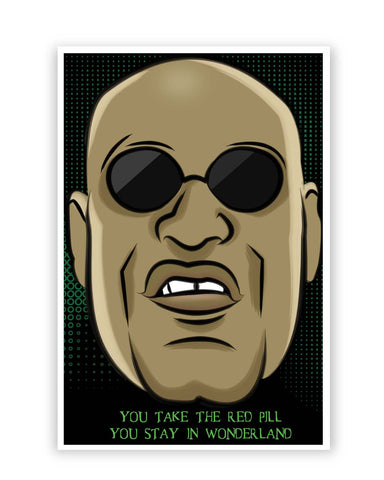 Posters Online | You Take The Red Pill Quote | Morpheus Matrix Fan Art Poster Online India | Designed by: GraphiKartoon