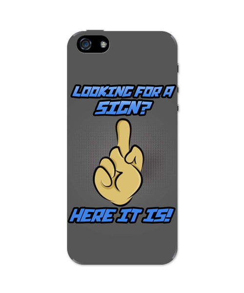 iPhone 5 / 5S Cases & Covers | Looking For A Sign | Middle Finger iPhone 5 / 5S Case Online India