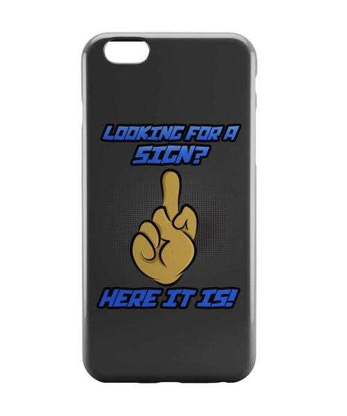 iPhone 6 Cases | Looking For A Sign | Middle Finger iPhone 6 Case Online India