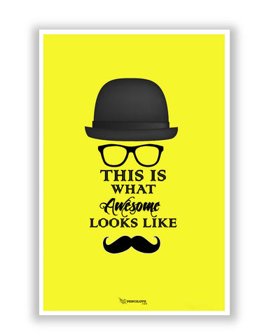 Posters | This Is What Awesome Looks Like (Yellow) Poster Online India