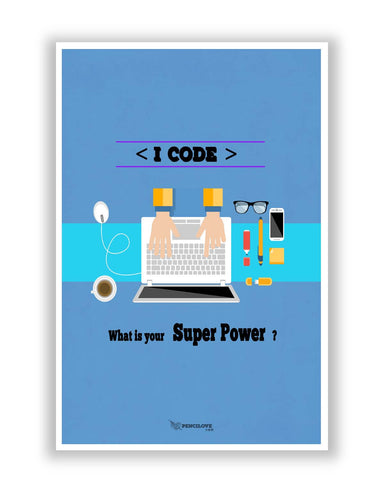 Posters | I Code | What's your Superpower? (Blue) Poster Online India