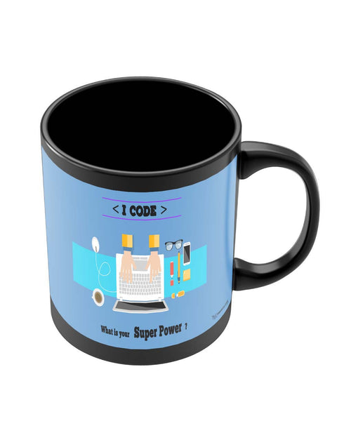 Mugs | I Code | What's your Superpower? (Blue) Black Coffee Mug Online India