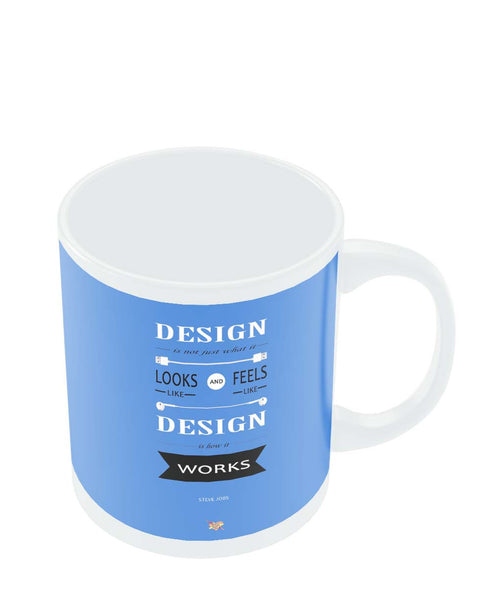 Mugs | Design is How It Works | Steve Jobs Quote Mug Online India