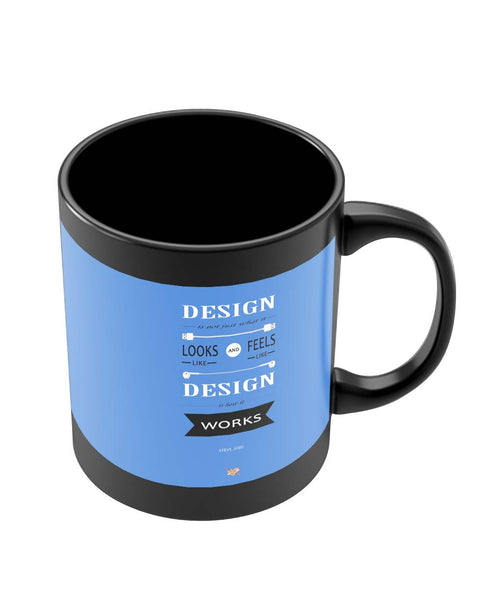 Mugs | Design is How It Works | Steve Jobs Quote Black Coffee Mug Online India