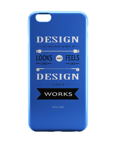 iPhone 6 Case & iPhone 6S Case | Design is How It Works | Steve Jobs Quote iPhone 6 | iPhone 6S Case Online India | PosterGuy