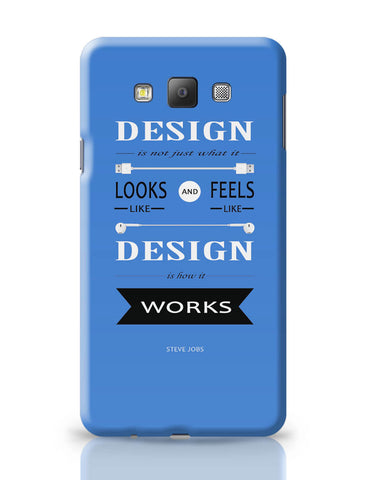 Samsung Galaxy A7 Covers | Design is How It Works | Steve Jobs Quote Samsung Galaxy A7 Covers Online India