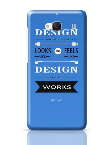 Xiaomi Redmi 2 / Redmi 2 Prime Cover| Design is How It Works | Steve Jobs Quote Redmi 2 / Redmi 2 Prime Cover Online India