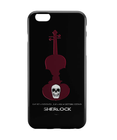 iPhone 6 Case & iPhone 6S Case | High Functioning Sociopath | Sherlock Holmes iPhone 6 | iPhone 6S Case Online India | PosterGuy