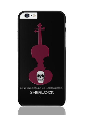 iPhone 6 Plus / 6S Plus Covers & Cases | High Functioning Sociopath | Sherlock Holmes iPhone 6 Plus / 6S Plus Covers and Cases Online India