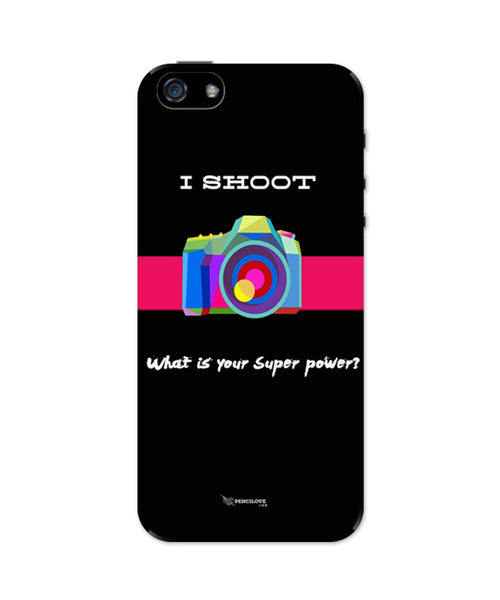 iPhone 5 / 5S Cases| I Shoot | What Is Your Superpower iPhone 5 / 5S Case Online India