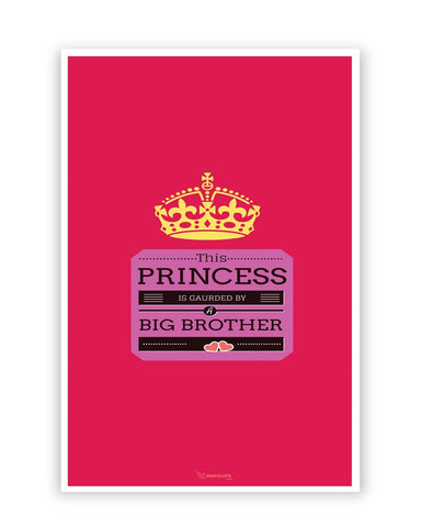 Posters Online | This Princess is Guarded by a Big Brother Poster Online India | Designed by: PencilLove
