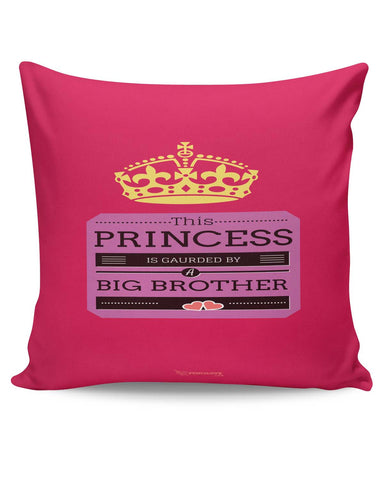 PosterGuy | This Princess is Guarded by a Big Brother Cushion Cover Online India