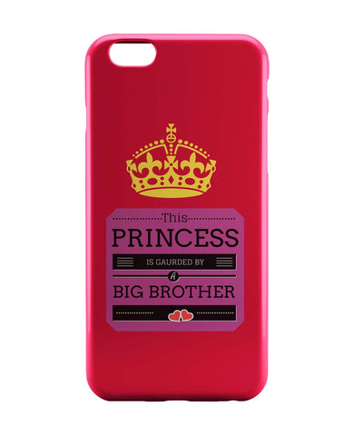 iPhone 6 Case & iPhone 6S Case | This Princess is Guarded by a Big Brother iPhone 6 | iPhone 6S Case Online India | PosterGuy