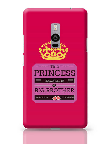 OnePlus Two Covers | This Princess is Guarded by a Big Brother OnePlus Two Cover Online India
