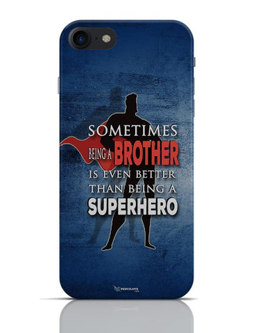 My Brother Is My Life Line iPhone 7 Covers Cases Online India