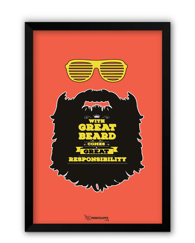 Framed Posters | With Great Beard Comes Great Responsibility Laminated Framed Poster Online India