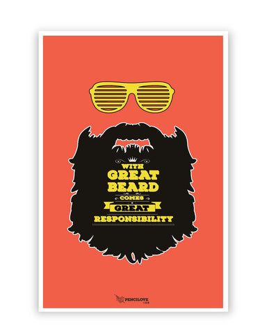 Posters Online | With Great Beard Comes Great Responsibility Poster Online India | Designed by: PenciLove