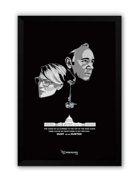 Framed Posters | Hunt or Be Hunted Quote | House of Cards Inspired Laminated Framed Poster Online India