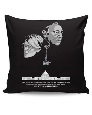 PosterGuy | Hunt or Be Hunted Quote | House of Cards Inspired Cushion Cover Online India