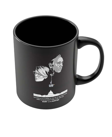 Coffee Mugs Online | Hunt or Be Hunted Quote | House of Cards Inspired Black Coffee Mug Online India