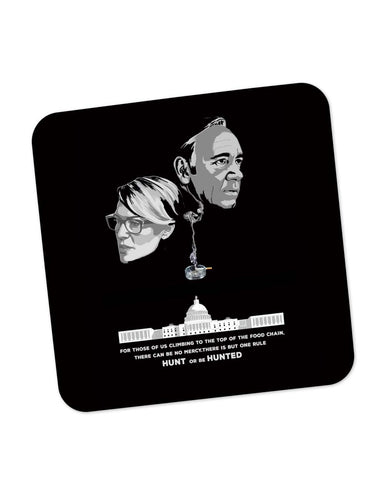 Buy Coasters Online | Hunt or Be Hunted Quote | House of Cards Inspired Coaster Online India | PosterGuy.in