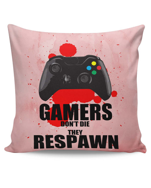PosterGuy | Gamers Don't Die | They Respawn Splash Effect Cushion Cover Online India