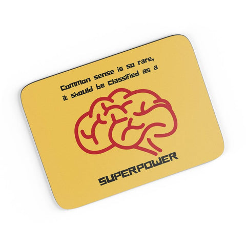 My Superpower -> Common Sense A4 Mousepad Online India