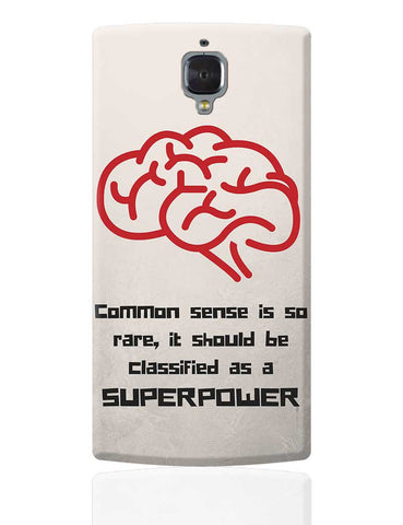 My Superpower -> Common Sense OnePlus 3 Cover Online India