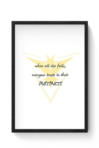 Trust Your Instincts Framed Poster Online India