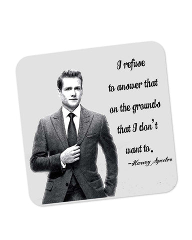 Buy Coasters Online | I Refuse To Answer| Harvey Spector Suits Quote Coaster Online India | PosterGuy.in