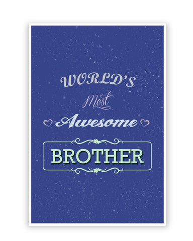 Posters Online | World's Most Awesome Brother | Gift For Brother Poster Online India | Designed by: Rishabh Jain