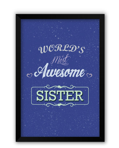 Framed Posters | World's Most Awesome Sister | Gift For Sister Laminated Framed Poster Online India