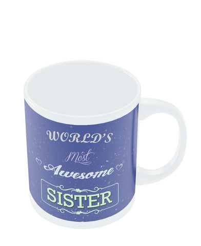Coffee Mugs Online | World's Most Awesome Sister | Gift For Sister Mug Online India