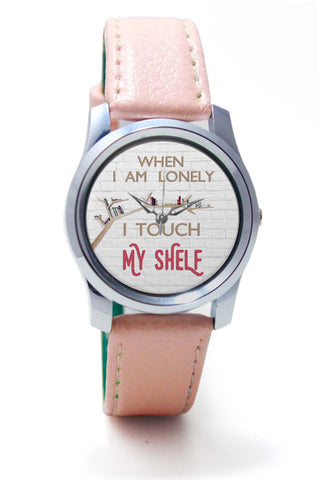 Women Wrist Watch India | When I Am Lonely, I Touch My Shelf Wrist Watch Online India