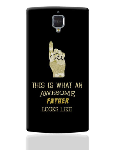 Awesome Father | Fathers Day OnePlus 3 Cover Online India
