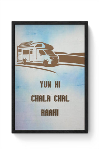 Yun Hi Chala Chal Raahi | Travel | Tourism Framed Poster Online India