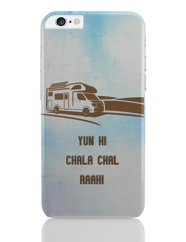 Yun Hi Chala Chal Raahi | Travel | Tourism iPhone 6 Plus / 6S Plus Covers Cases Online India