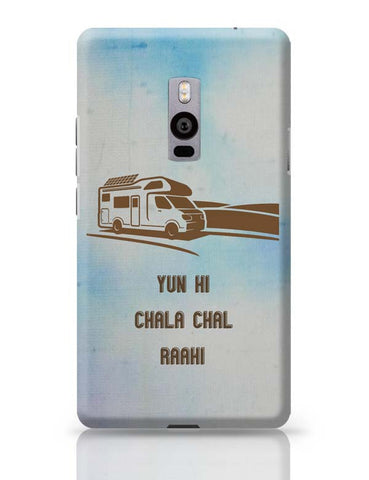 Yun Hi Chala Chal Raahi | Travel | Tourism OnePlus Two Covers Cases Online India