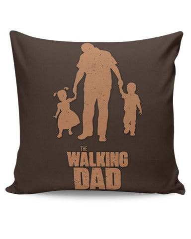 The Walking Dad | Fathers Day Gift Cushion Cover Online India