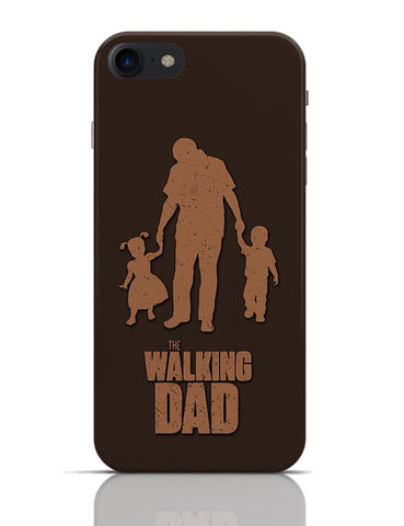The Walking Dad | Fathers Day Gift iPhone 7 Covers Cases Online India