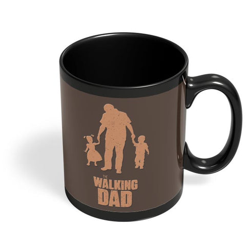 The Walking Dad | Fathers Day Gift Black Coffee Mug Online India