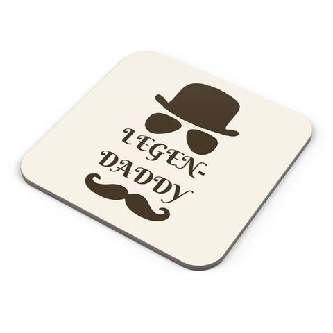 Legend Daddy | Legendary Father | Fathers Day Coaster Online India