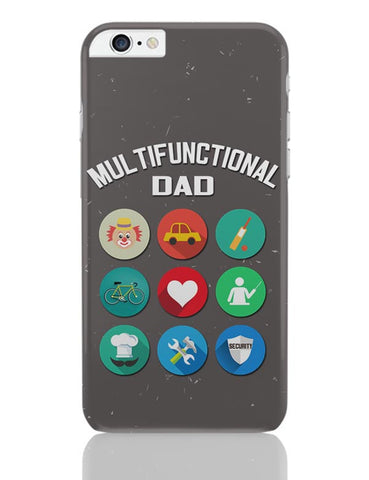 Multifunctional Father | Fathers Day iPhone 6 Plus / 6S Plus Covers Cases Online India