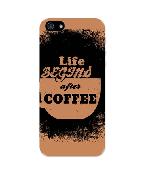 iPhone 5 / 5S Cases| Life Begins After Coffee iPhone 5 / 5S Case Online India