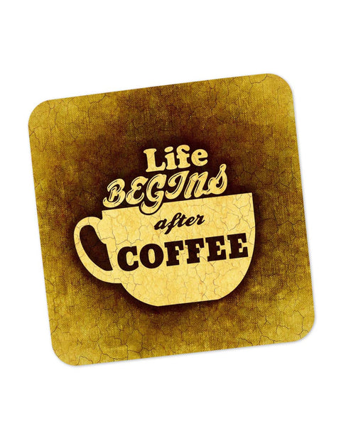 Coasters | Life Begins After Coffee Coaster 1553056029-cstr-1 Online India | PosterGuy.in