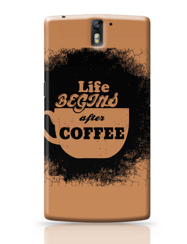 OnePlus One Covers | Life Begins After Coffee OnePlus One Cover Online India
